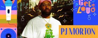 get loud concert graphic PJ Morton